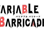 VARIABLE BARRICADE(バリアブル バリケード)